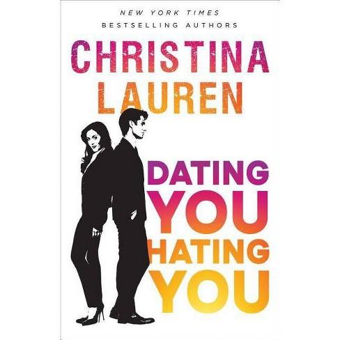 Dating You / Hating You (Paperback) (Christina Lauren) - image 1 of 1
