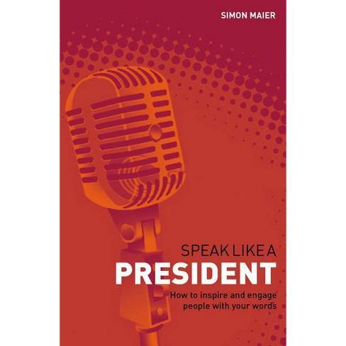 Speak Like a President - by  Simon Maier (Paperback) - image 1 of 1