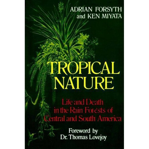Tropical Nature - by  Adrian Forsyth & Ken Miyata (Paperback) - image 1 of 1