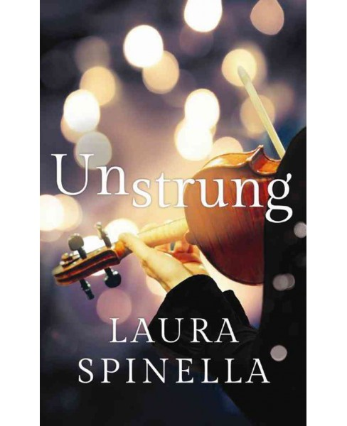 Unstrung (Paperback) (Laura Spinella) - image 1 of 1