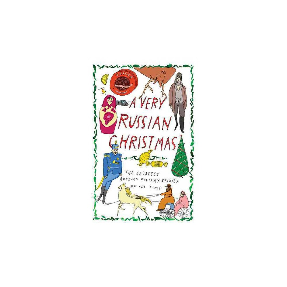 Very Russian Christmas : The Greatest Russian Holiday Stories of All Time (Hardcover) (Mikhail