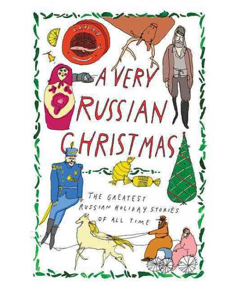 Very Russian Christmas : The Greatest Russian Holiday Stories of All Time (Hardcover) (Mikhail - image 1 of 1