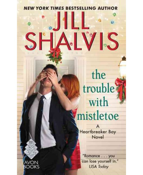 Trouble With Mistletoe (Paperback) (Jill Shalvis) - image 1 of 1