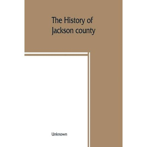 The History of Jackson county, Missouri, containing a history of the county, its cities, towns, etc., - image 1 of 1