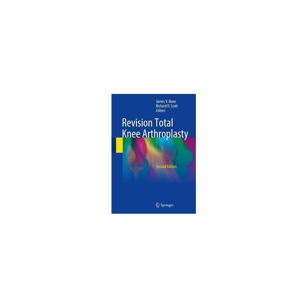 Revision Total Knee Arthroplasty - (Hardcover)