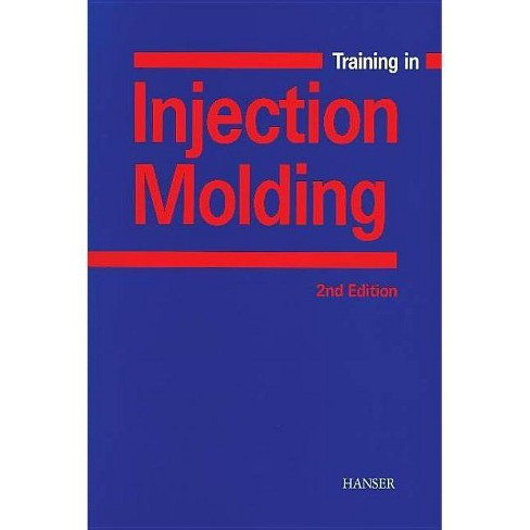 Training in Injection Molding 2e - 2 Edition by  Walter Michaeli (Paperback) - image 1 of 1