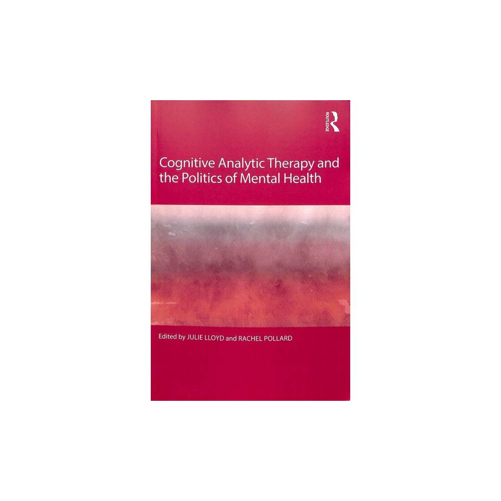 Cognitive Analytic Therapy and the Politics of Mental Health - (Paperback)