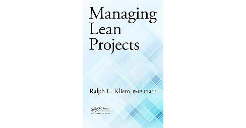 Managing Lean Projects (Hardcover) (Ralph L. Kliem) - image 1 of 1