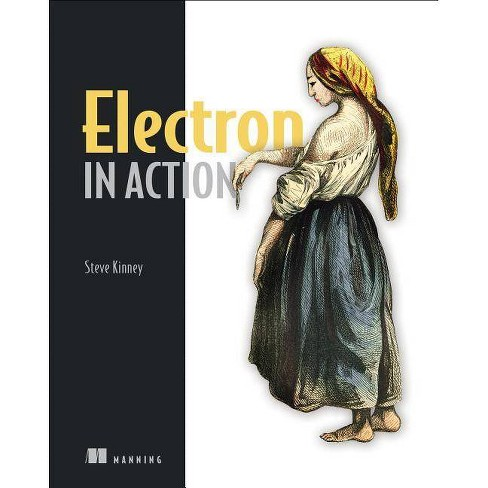 Electron in Action - by  Steve Kinney (Paperback) - image 1 of 1