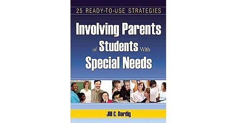 Involving Parents of Students With Special Needs : 25 Ready-to-use Strategies (Reprint) (Paperback) - image 1 of 1