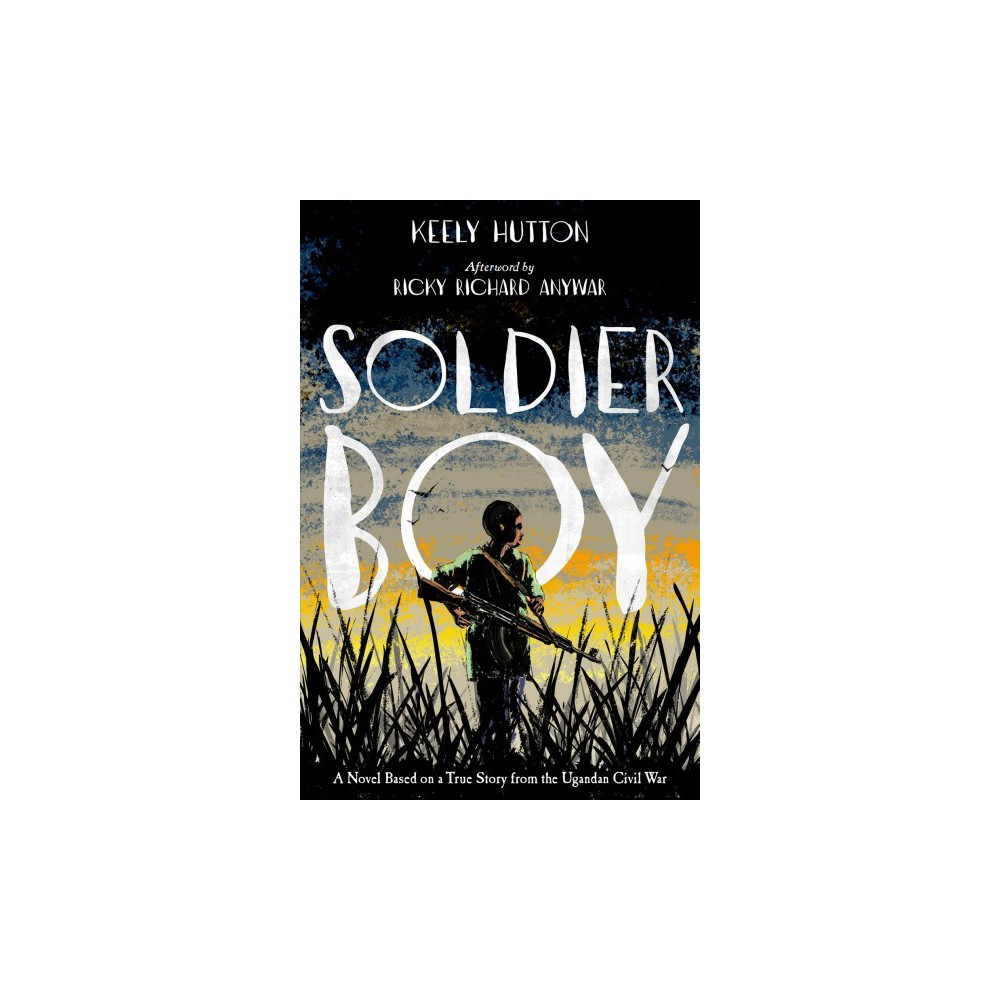 Soldier Boy - Reprint by Keely Hutton (Paperback)