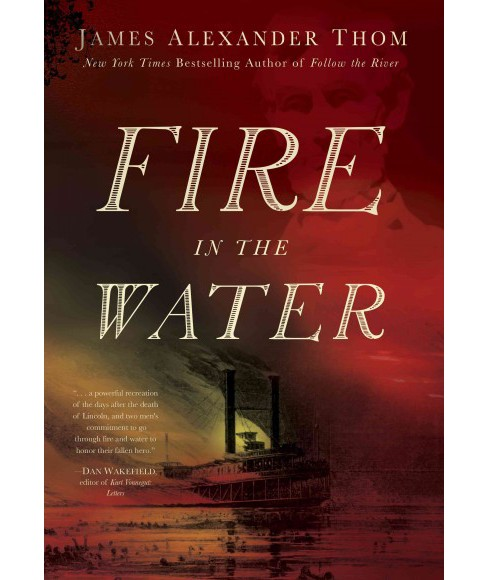 Fire in the Water (Reprint) (Paperback) (James Alexander Thom) - image 1 of 1