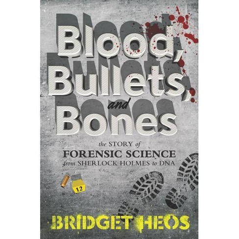 Blood, Bullets, and Bones - by  Bridget Heos (Hardcover) - image 1 of 1