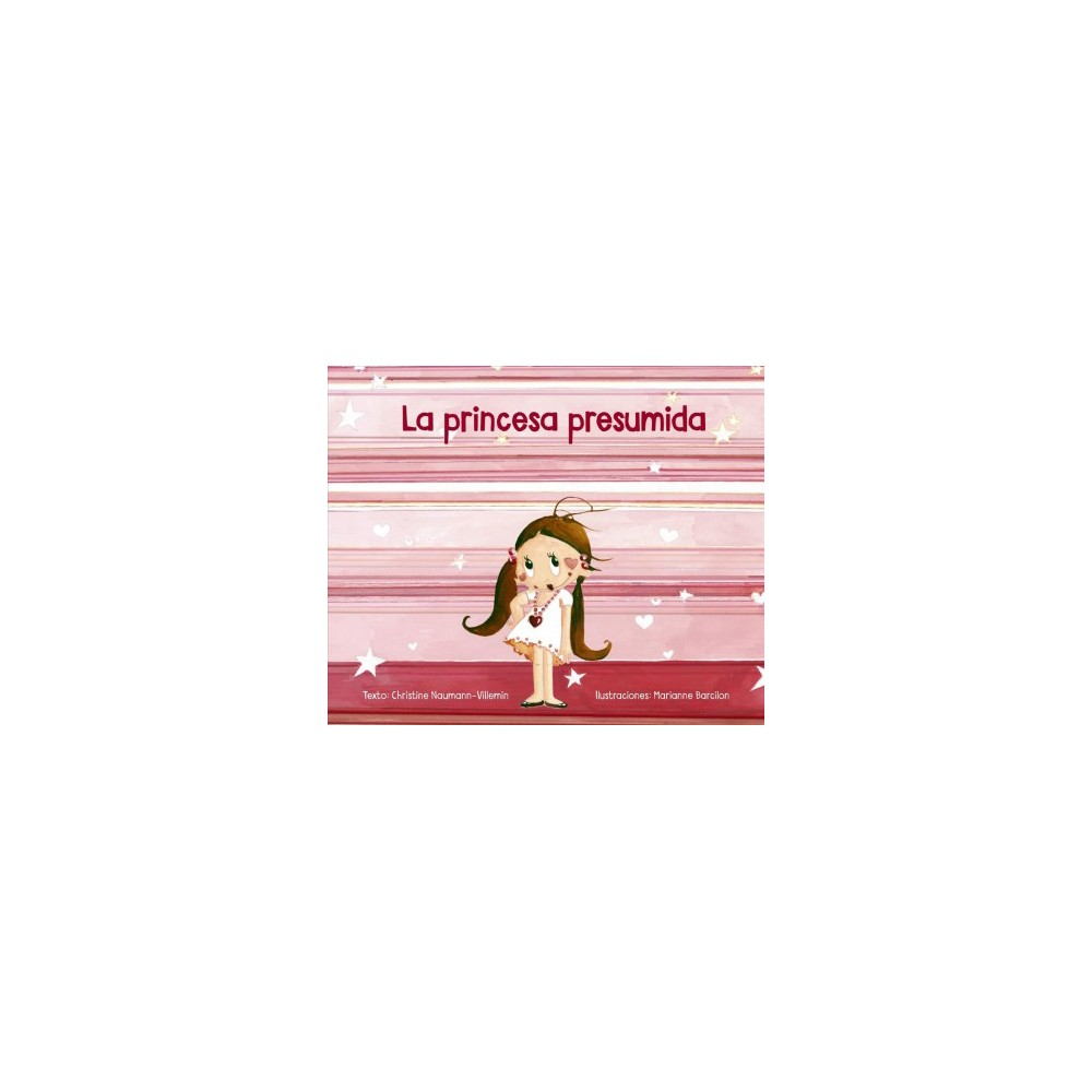 La princesa presumida/ The Conceited Princess (Hardcover) (Christine Naumann-Villemin)