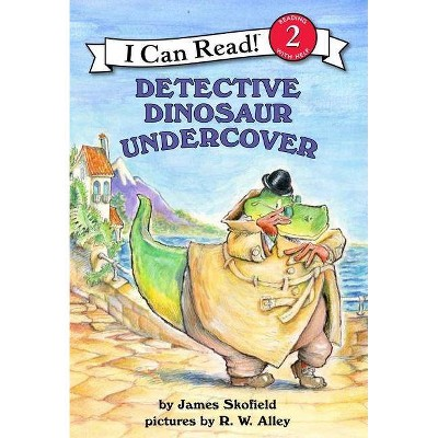 Detective Dinosaur Undercover - (I Can Read Books: Level 2) by  James Skofield (Paperback)