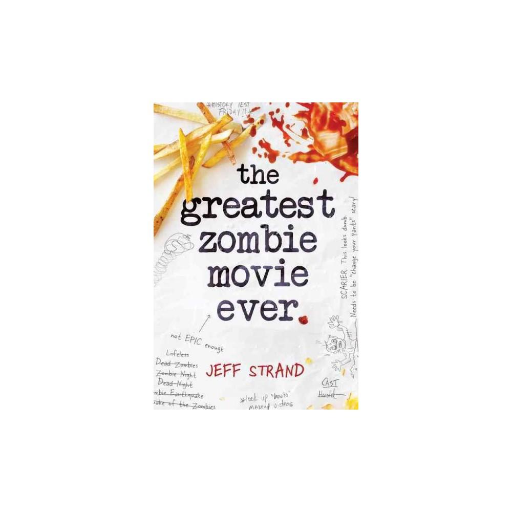 Greatest Zombie Movie Ever (Paperback) (Jeff Strand)