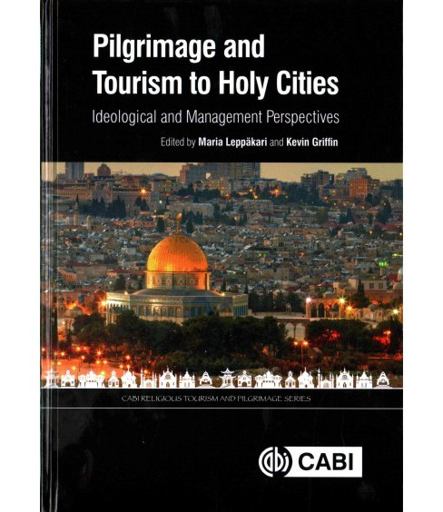 Pilgrimage and Tourism to Holy Cities : Ideological and Management Perspectives (Hardcover) - image 1 of 1