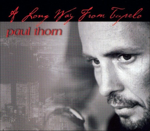 Paul Thorn - Long Way From Tupelo (CD) - image 1 of 1