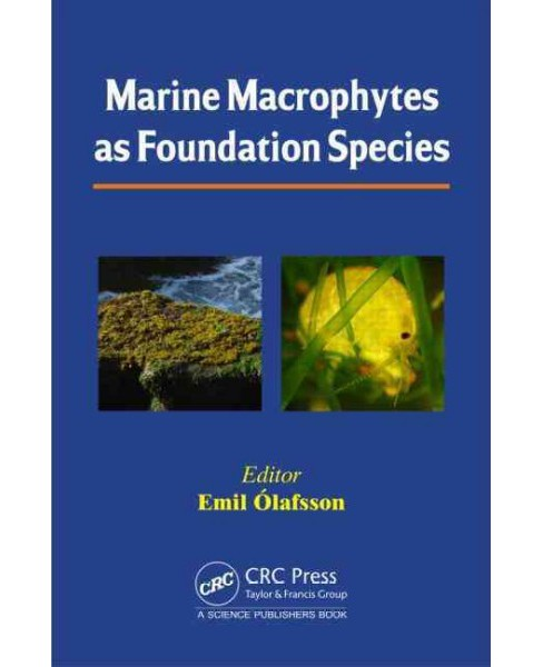 Marine Macrophytes As Foundation Species (Hardcover) - image 1 of 1