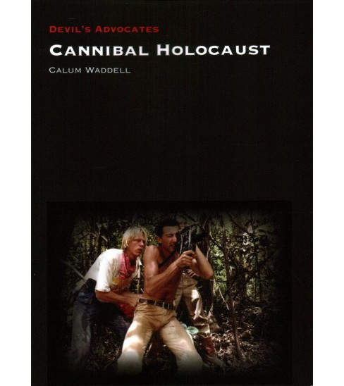 Cannibal Holocaust (Paperback) (Calum Waddell) - image 1 of 1