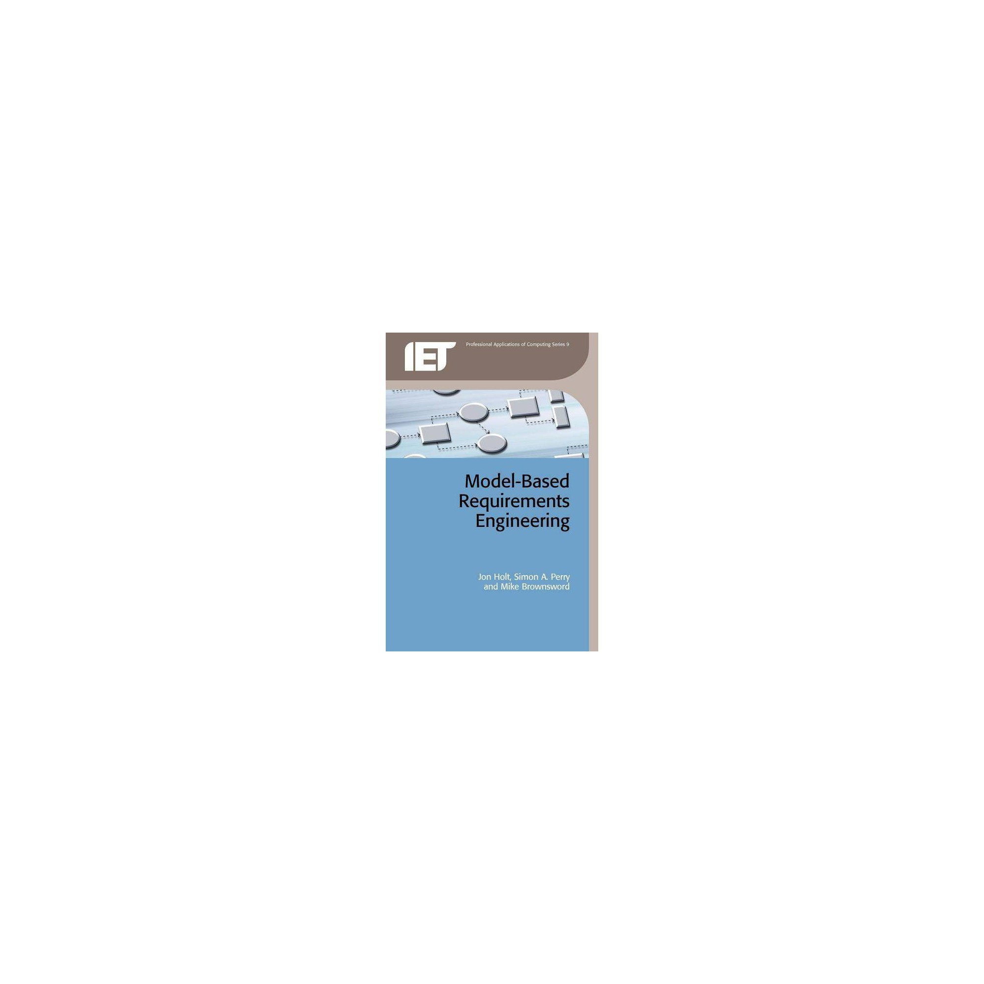 Model-Based Requirements Engineering - (Iet Professional Applications of Computing) (Paperback)