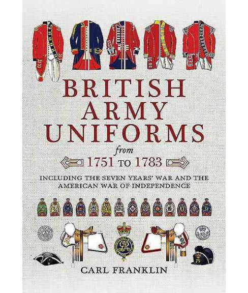 British Army Uniforms from 1751 to 1783 : Including the Seven Years' War and the American War of - image 1 of 1