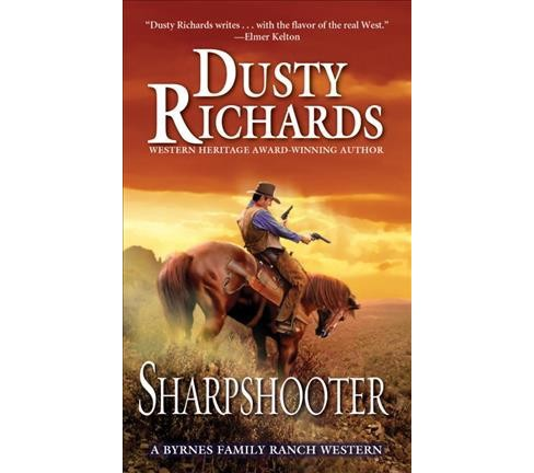 Sharpshooter -  (A Byrnes Family Ranch) by Dusty Richards (Paperback) - image 1 of 1
