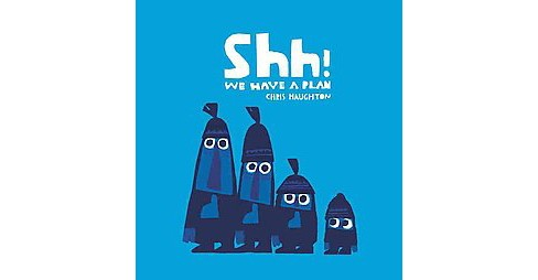 Shh! We Have a Plan (Reprint) (Hardcover) (Chris Haughton) - image 1 of 1