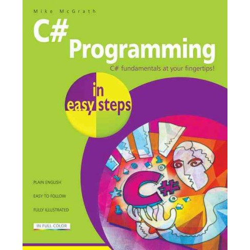 C# Programming in Easy Steps (Paperback) (Mike McGrath) - image 1 of 1