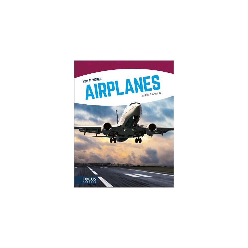 Airplanes - (How It Works) by Lisa J. Amstutz (Paperback)