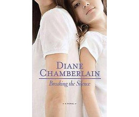 Breaking the Silence (Revised) (Paperback) (Diane Chamberlain) - image 1 of 1