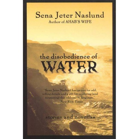 The Disobedience of Water - by  Sena Jeter Naslund (Paperback) - image 1 of 1