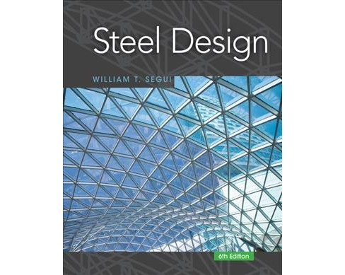 Steel Design -  by William T. Segui (Hardcover) - image 1 of 1