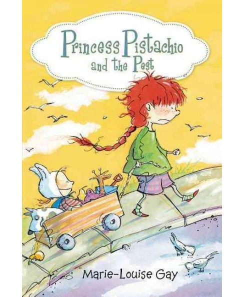 Princess Pistachio and the Pest (Hardcover) (Marie-Louise Gay) - image 1 of 1