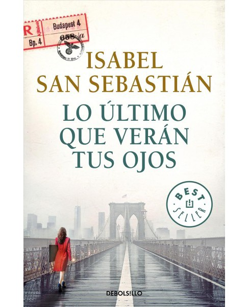 Lo último que verán tus ojos/ The Last Thing You Will See -  (Paperback) - image 1 of 1