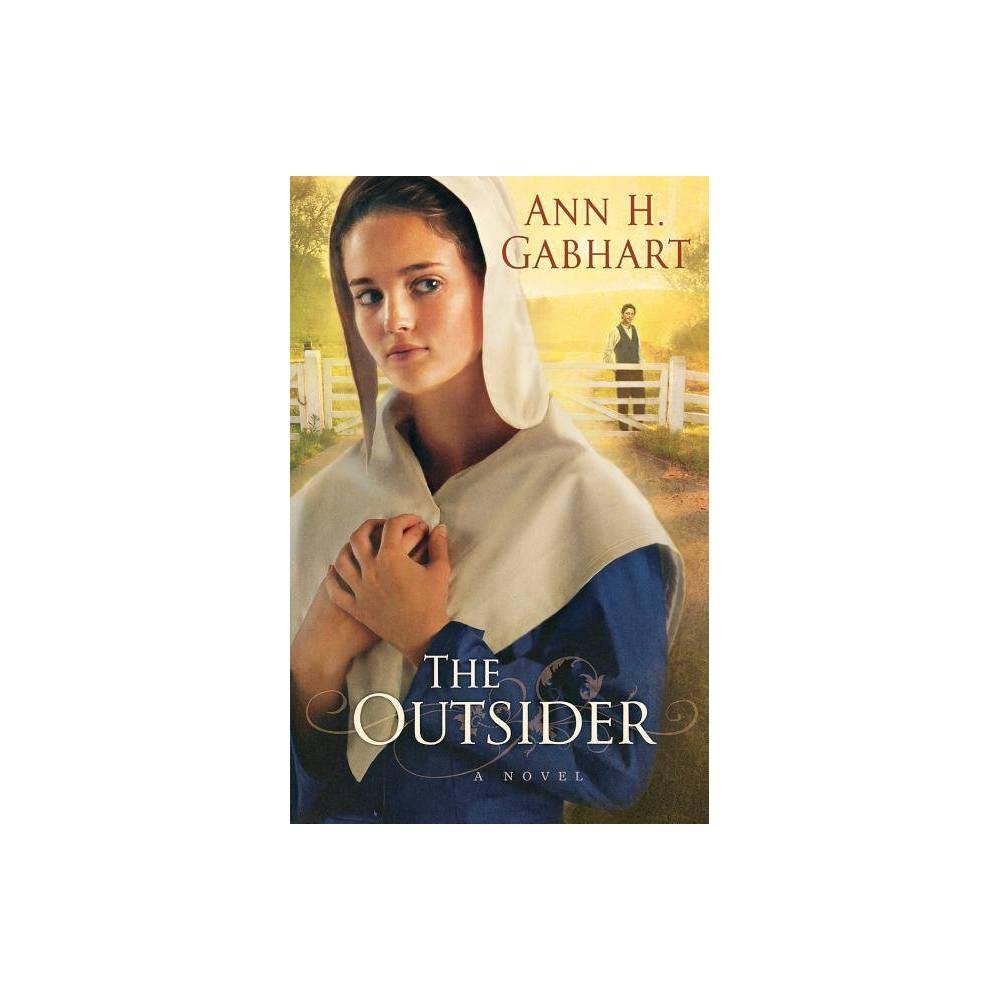 The Outsider By Ann H Gabhart Paperback