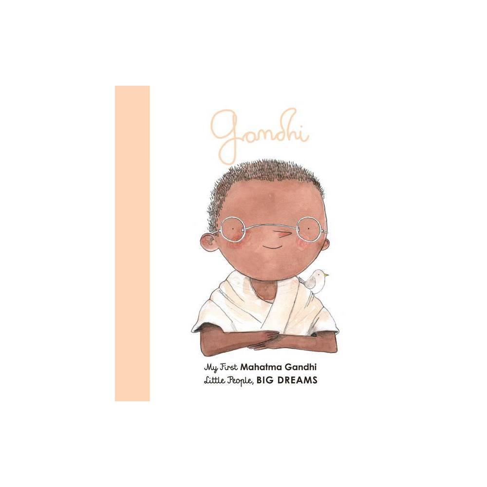 Mahatma Gandhi Little People Big Dreams By Maria Isabel Sanchez Vegara Albert Arrayas Board Book