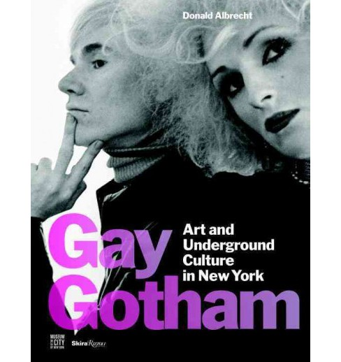 Gay Gotham : Art and Underground Culture in New York (Hardcover) (Donald Albrecht) - image 1 of 1