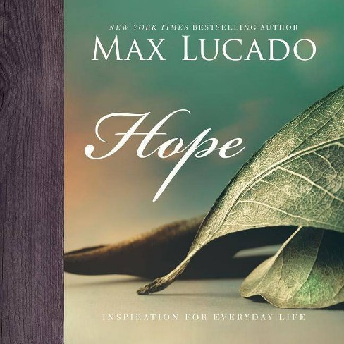 Hope - (Inspiration for Everyday Life) by  Max Lucado (Hardcover) - image 1 of 1