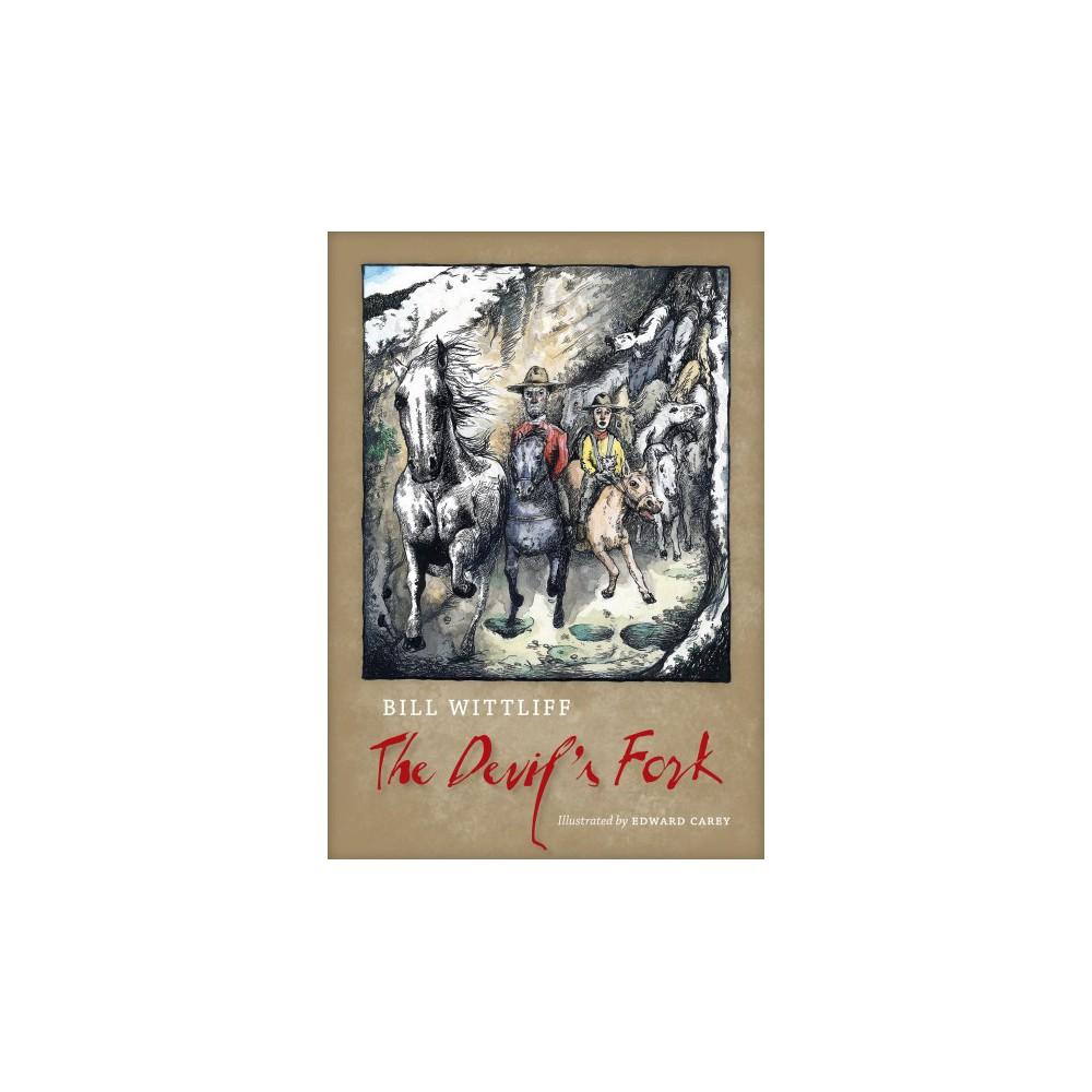 Devil's Fork - by Bill Wittliff (Hardcover)