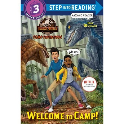 Welcome to Camp! (Jurassic World: Camp Cretaceous) (Step Into Reading) - by Steve Behling (Paperback)