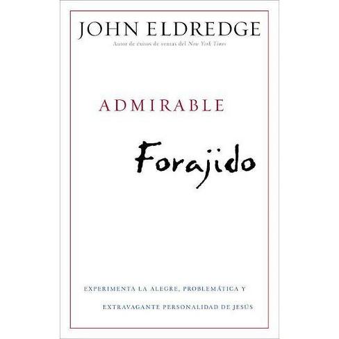 Admirable Forajido - by  John Eldredge (Paperback) - image 1 of 1