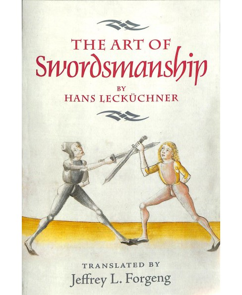 Art of Swordsmanship by Hans Leckuchner -  Reprint (Armour and Weapons) (Paperback) - image 1 of 1