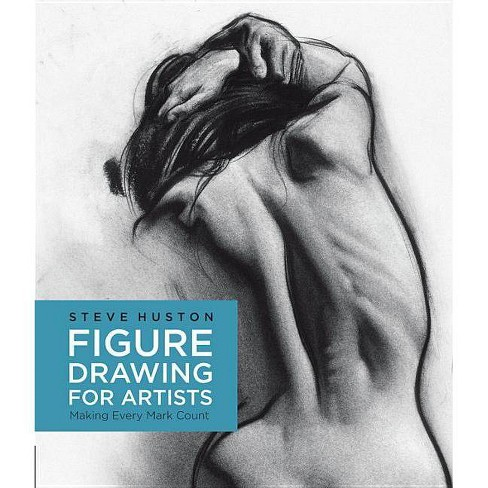Figure Drawing for Artists - (For Artists) by  Steve Huston (Paperback) - image 1 of 1