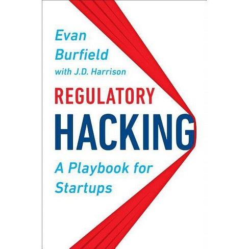 Regulatory Hacking - by  Evan Burfield & J D Harrison (Hardcover) - image 1 of 1