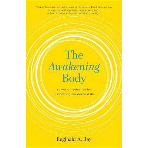 The Awakening Body - by  Reginald Ray (Paperback) - image 1 of 1