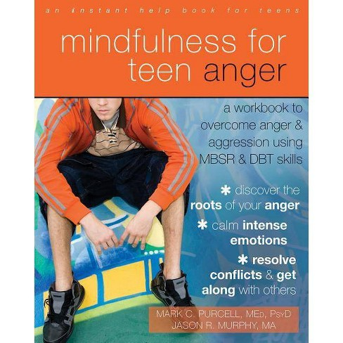 Mindfulness for Teen Anger - by  Mark C Purcell & Jason R Murphy (Paperback) - image 1 of 1