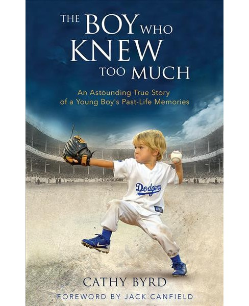 Boy Who Knew Too Much : An Astounding True Story of a Young Boy's Past-Life Memories (Hardcover) (Cathy - image 1 of 1