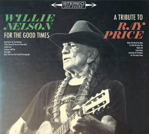 Willie Nelson - For The Good Times:Tribute To Ray Pri (CD) - image 1 of 1