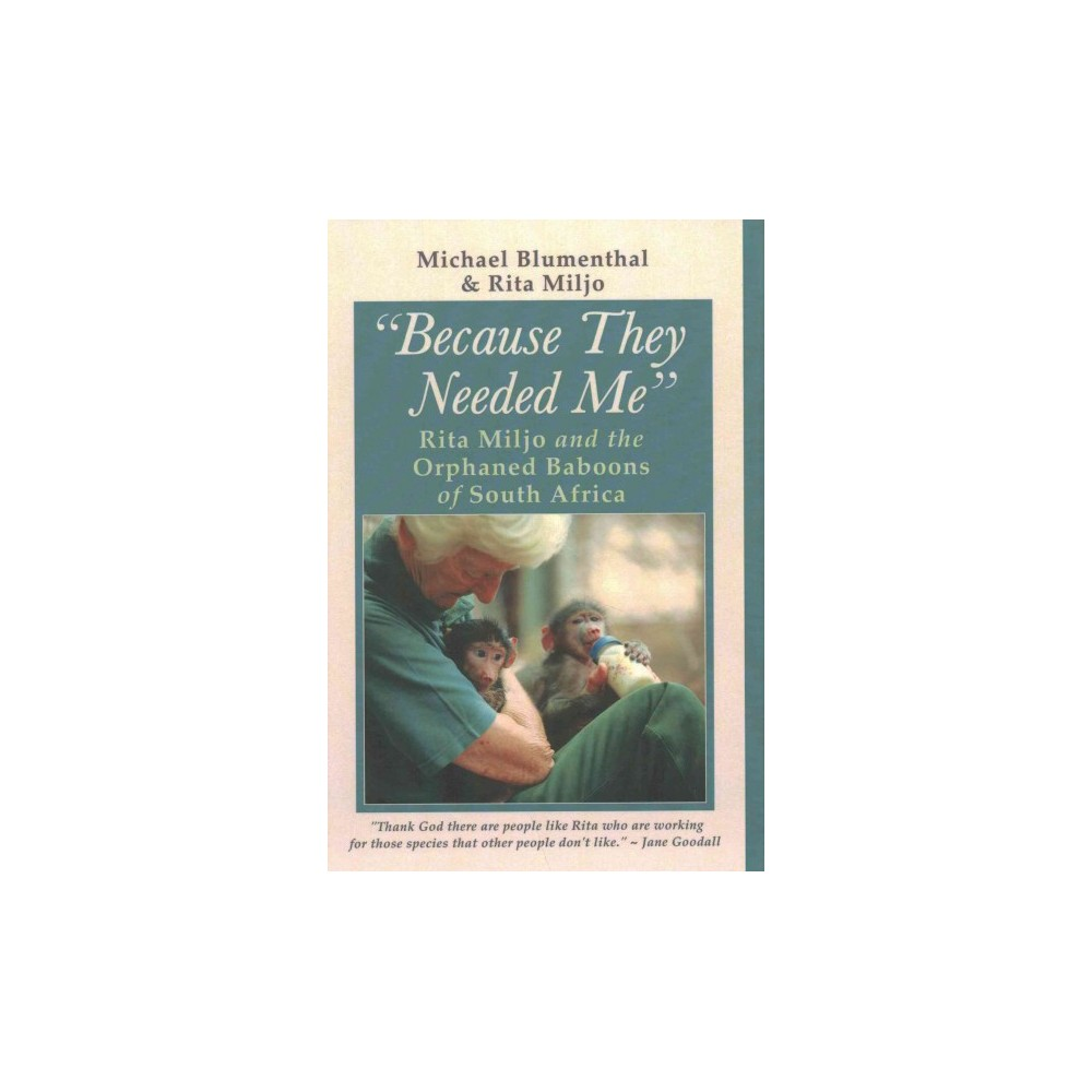 Because They Needed Me : Rita Miljo and the Orphaned Baboons of South Africa (Hardcover) (Michael